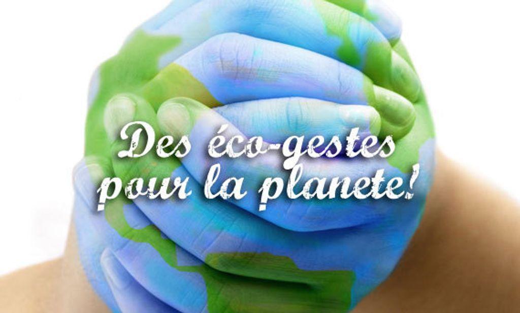 Ces gestes qu'on fait au quotidien et qui protègent la planète