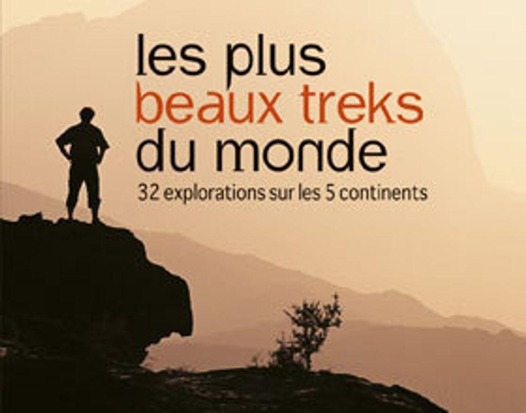 Les plus beaux treks du monde... en 224 pages !
