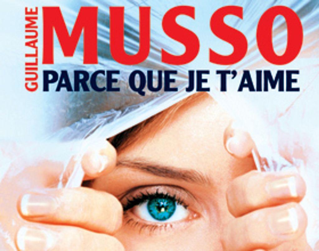 Guillaume Musso, Parce que je t'aime