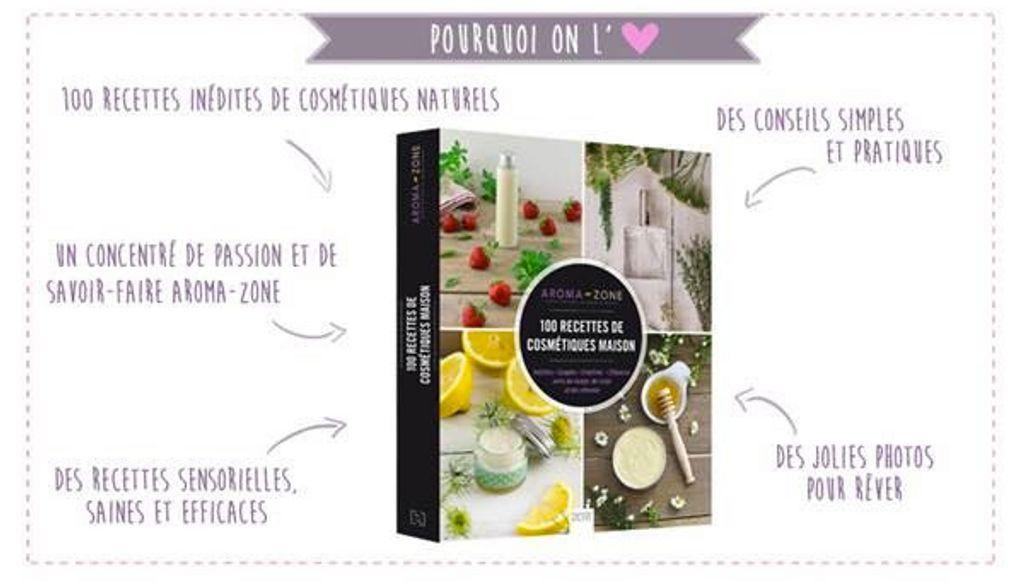 """Le nouveau livre """"100 recettes de cosmétiques maison"""" de Aroma-Zone"""